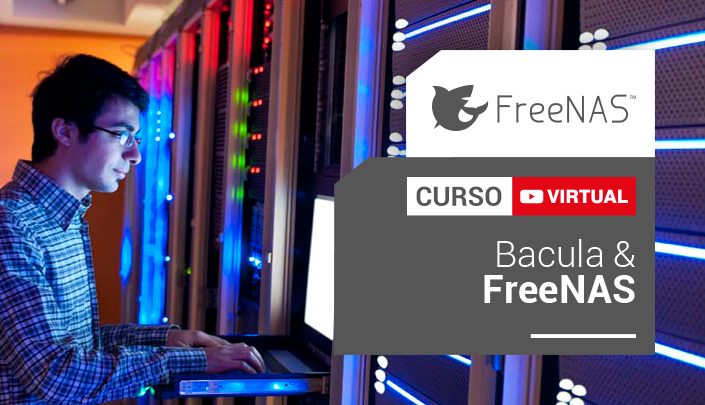Curso Virtual de Bacula y FreeNAS