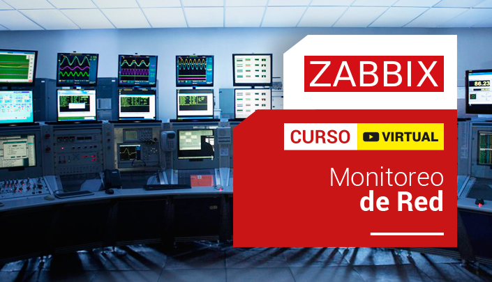 Curso Virtual de Zabbix Monitoreo de Red